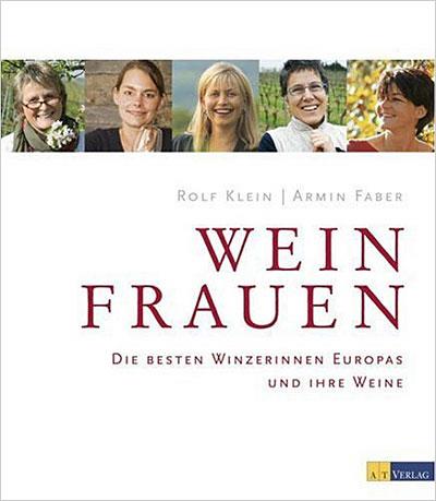 Weinfrauen - Die besten Winzerinnen Europas und ihre Weine.